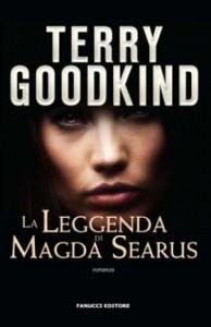 La leggenda di Magda Searus - Terry Goodkind