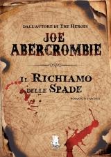 Il richiamo delle spade - Joe Abercrombie
