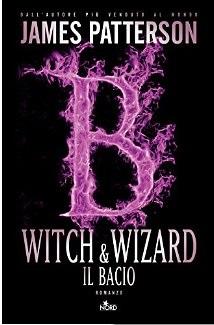 witch e wizard il bacio di james patterson