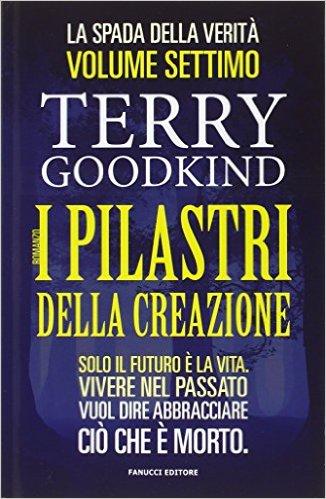i pilastri della creazione di terry goodkind
