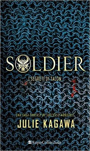 soldier i segreti di talon di julie kagawa