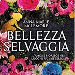 Bellezza Selvaggia – Anna-Marie McLemore