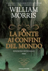 La fonte ai confini del mondo – William Morris