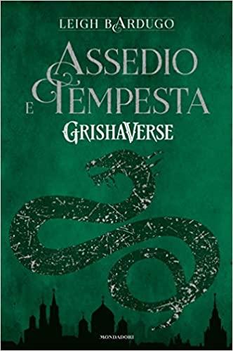 Assedio e tempesta. GrishaVerse – Leigh Bardugo